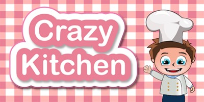 Crazy Kitchen
