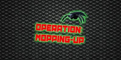Operation: Mopping-up!